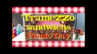 TRAMEZZO SANDWICHS PICNIC DAY