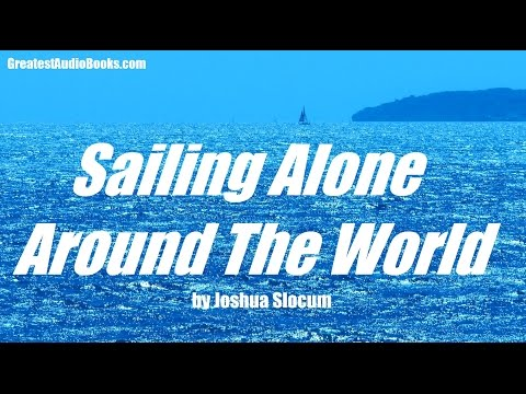 SAILING ALONE AROUND THE WORLD - FULL AudioBook | GreatestAudioBooks.com