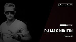 Скачать DJ MAX NIKITIN Club House Pioneer DJ TV Moscow
