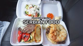 First time eating SERBIAN FOOD