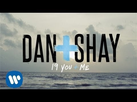 Dan + Shay - 19 You + Me (Lyric Video)