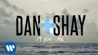 Repeat youtube video Dan + Shay - 19 You + Me (Lyric Video)