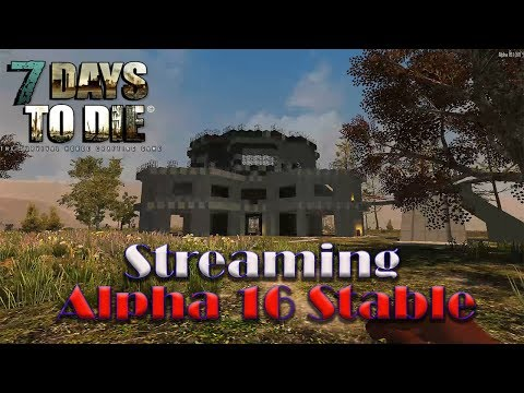 7 days to die alpha 16 ep 10 build at new base and start for Gardening 7 days to die
