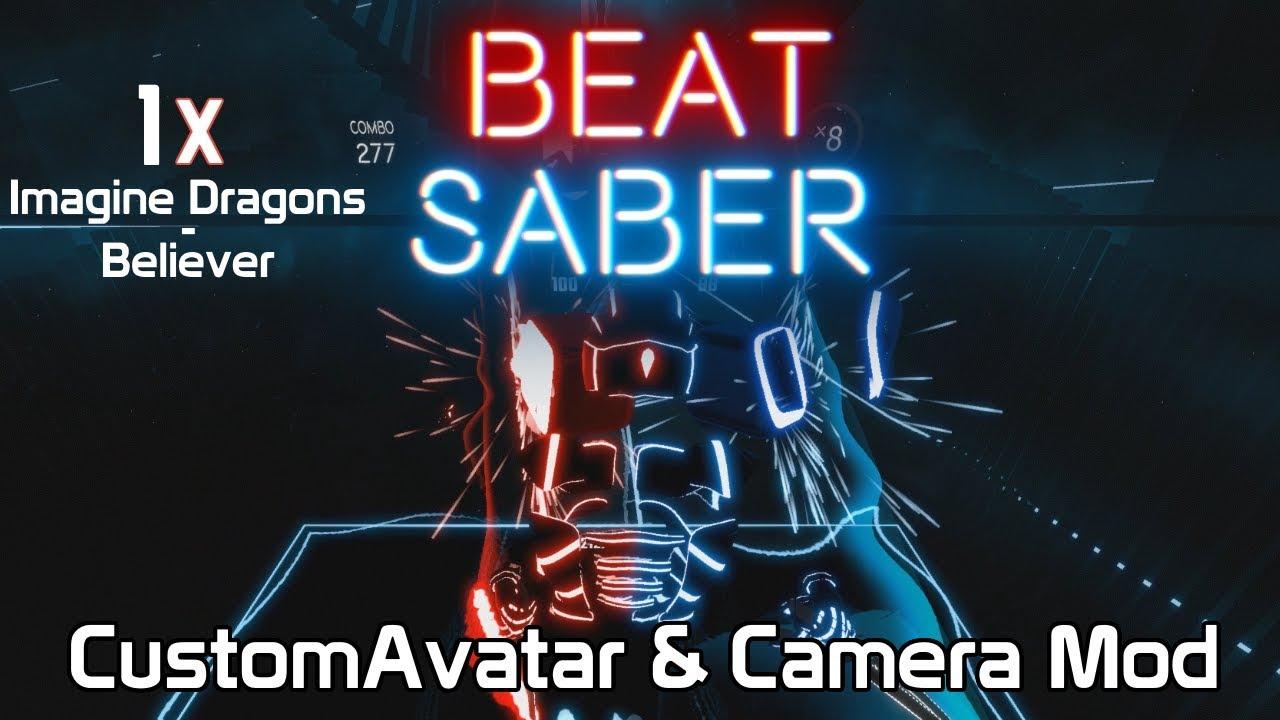 [Beat Saber] CAMERAPLUS AND CUSTOMAVATAR MOD!!! | 1 Miss Believer Run!