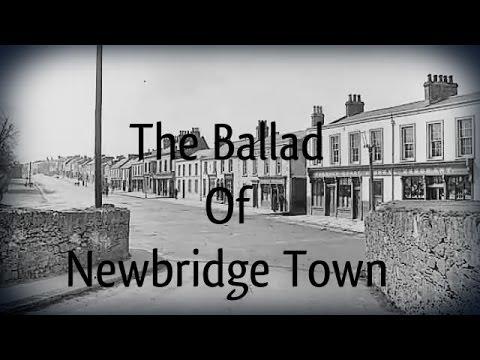 The Ballad Of Newbridge Town