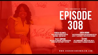 The Chundria Show Ep  308 Featuring Teresa Caldwell, Taja V  Simpson, Cocoa Brown & Lia Dias