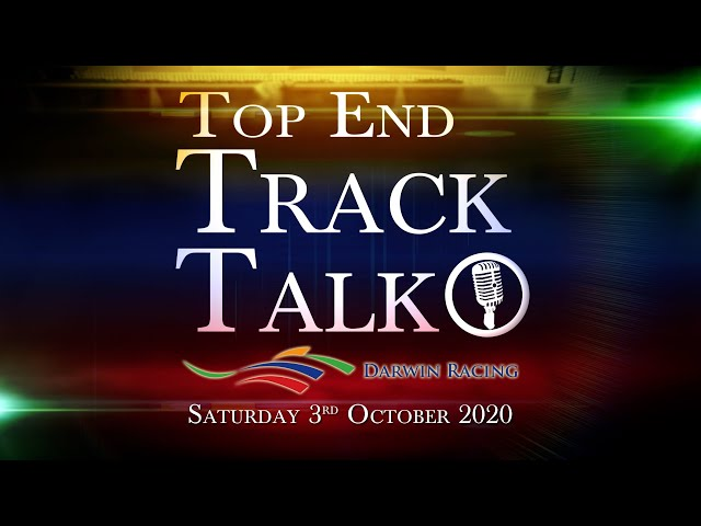 Top End Track Talk EP84 03 10 20