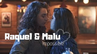 Raquel & Malu | Impossible