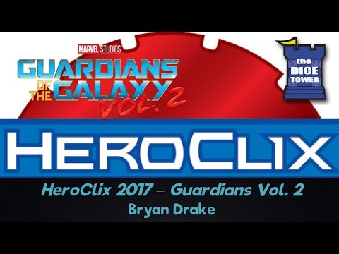 Heroclix 2017: Guardians of the Galaxy Vol. 2 Review - with Bryan Drake