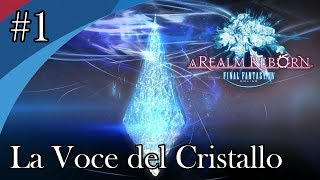 Final Fantasy XIV - Playthrough (ITA) #1 - La Voce del Cristallo