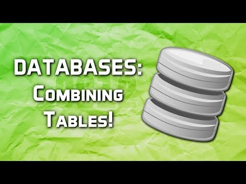 SQL: Combining Tables!