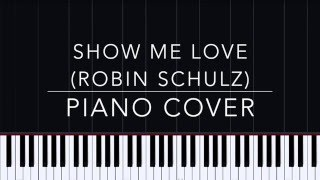 Show Me Love (Robin Schulz) - Piano Tutorial