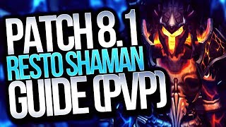 Restoration Shaman Patch 8.1 Guide (PVP) with Cdew of Method: Orange