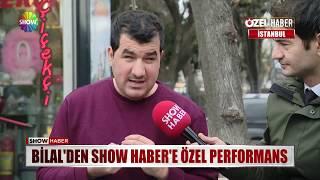 Bilal'den Show Haber'e özel performans