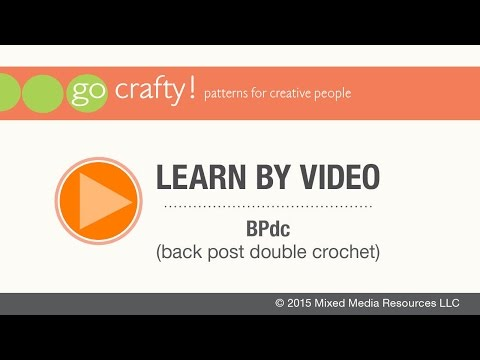 How to BPdc (back post double crochet): Go-Crafty