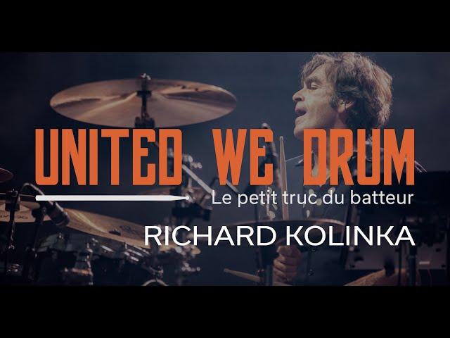 Richard Kolinka - United We Drum, le petit truc du batteur