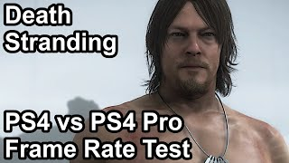 Death Stranding PS4 vs PS4 Pro Frame Rate Comparison