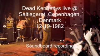 "Dead Kennedys ""Kepone Factory"" live Saltlageret, Copenhagen, Denmark 12-19-82 (SBD)"