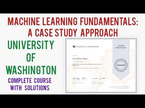 Coursera:Machine Learning Fundamentals A Case Study Approach University Of Washington Course Answer