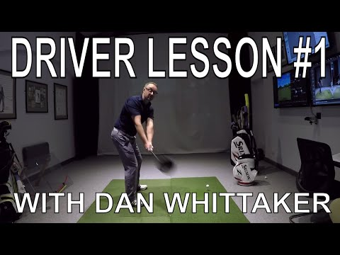 DAN WHITTAKER GOLF DRIVER LESSON #1: SETUP POSITION, STANCE, ANGLE OF ATTACK, DISTANCE AND SPIN