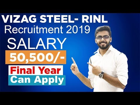 VIZAG STEEL - RINL Recruitment 2019 | SALARY 50,500 | Final Year can Apply | Latest Job Updates
