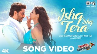 Ishq Ishq Tera (Video Song) | Fraud Saiyaan