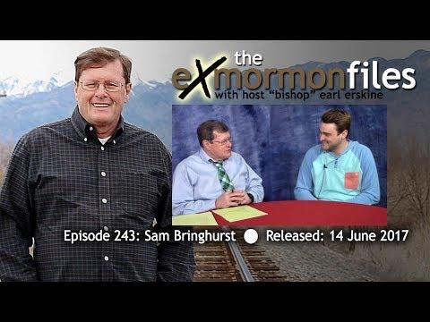 Ex Mormon Files - 243 Sam Bringhurst