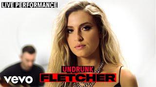 Смотреть клип Fletcher - Undrunk | Live