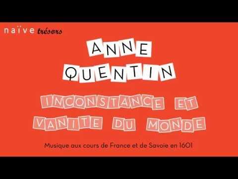 """Anne Quentin """"Inconstance et vanité du Monde: Musique aux cours de France et de Savoie en 1601"""""""