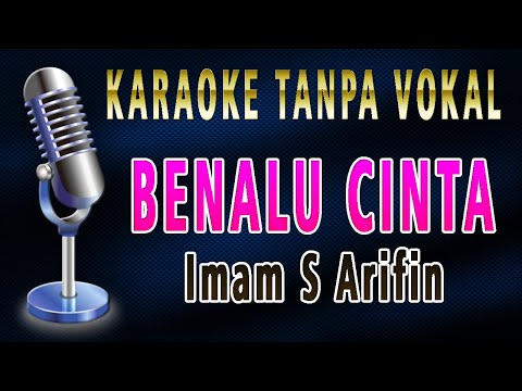 BENALU CINTA - IMAM S ARIFIN (Karaoke Lirik Tanpa Vokal)
