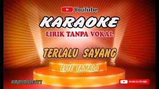 Evie Tamala   Terlalu Sayang   Evie Tamala  Karaoke Lirik Tanpa Vokal