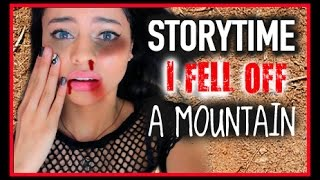 StoryTime | The Time I Fell Off A Mountain !