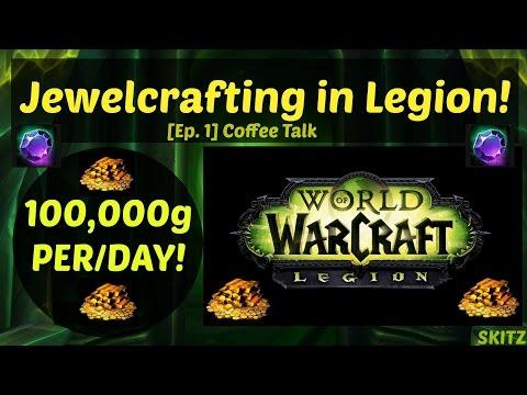 WoW Legion | 100k+ Gold Daily w/ Jewelcrafting! -Ep1 Coffee Talk w/ SKITZ