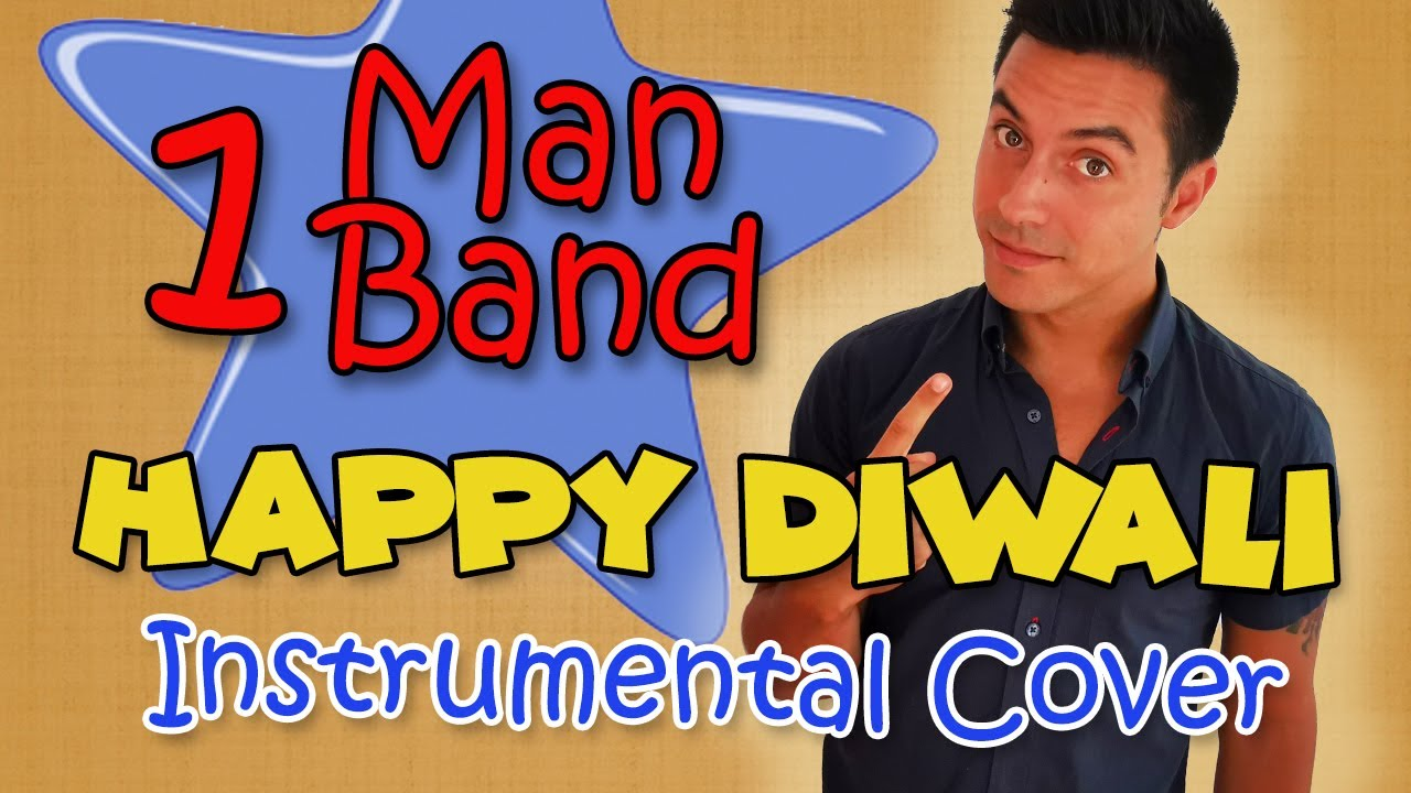 Happy Diwali - One Man Band cover!