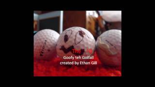 Goofy The Golf Ball Theme Song!!!!!!!!