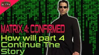 The Matrix 4 Confirmed, Reeves and Moss To return