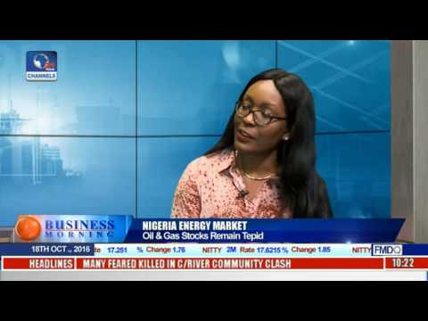 Business Morning: Oil & Gas Sector Remain Tepid