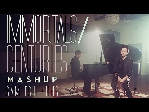Centuries / Immortals MASHUP! (Sam Tsui & KHS)
