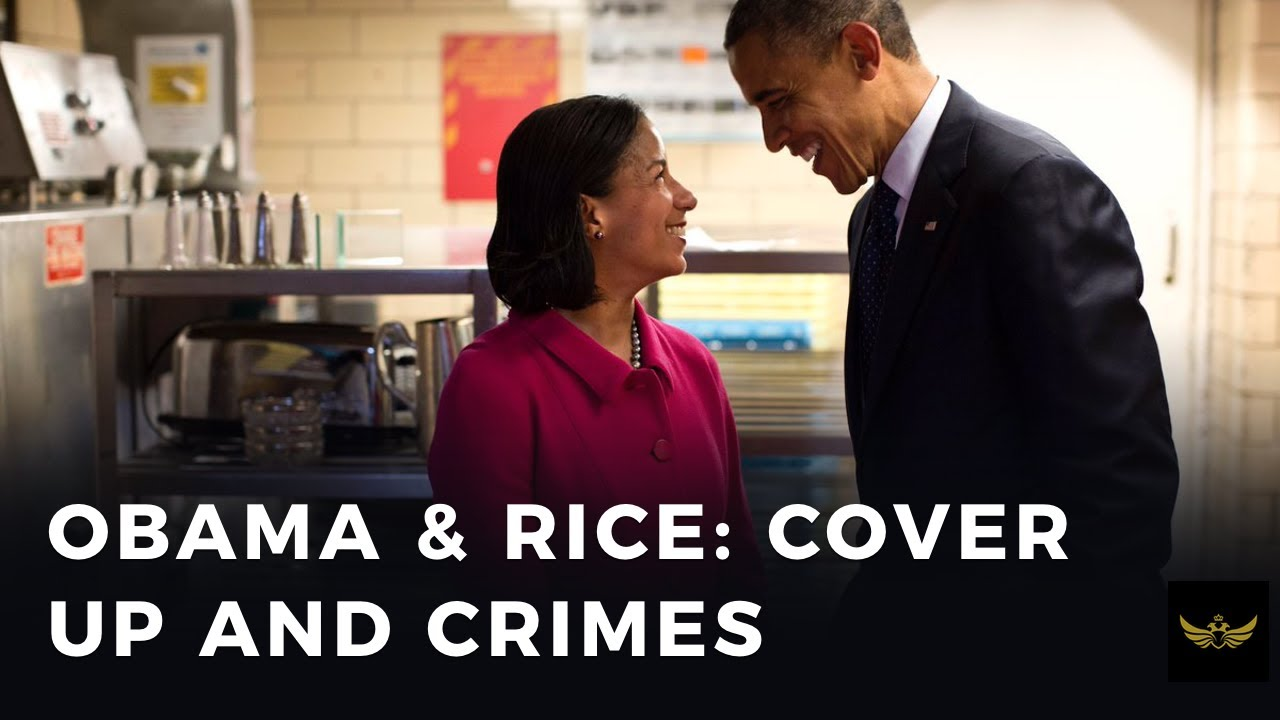 Barack Obama & Susan Rice: Cover up and crimes