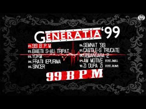 Generatia '99 - 99 B P M