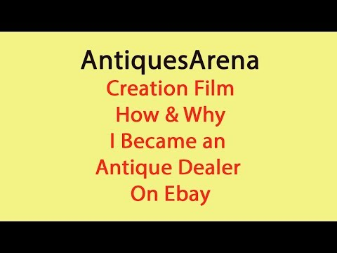 Here is my Creation Video, How and Why i became and Antique