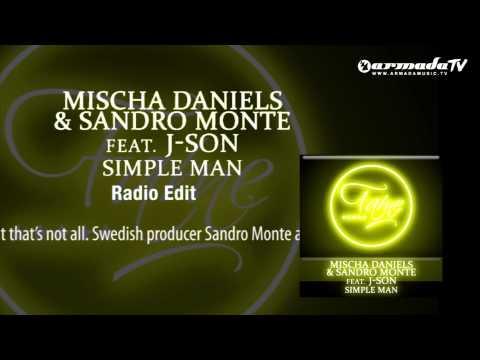 Mischa Daniels & Sandro Monte feat. J-Son - Simple Man (Radio Edit)