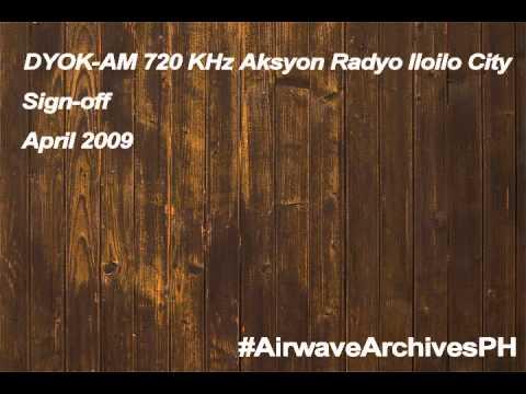 Dyok Am Aksyon Radyo 720 Khz Iloilo City Sign Off April 2009 Youtube