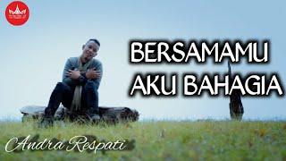 Download Andra Respati - BERSAMAMU AKU BAHAGIA [Official Music Video]