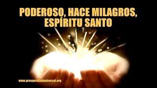 PODEROSO, HACE MILAGROS,  ESPÍRITU SANTO - PROSPERIDAD UNIV...