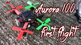 Maiden Flight Eachine Aurora 100 100mm Mini Brushless FPV Racer