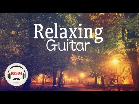 Relaxing Guitar  - Background  For Sleep Work Study - Calm