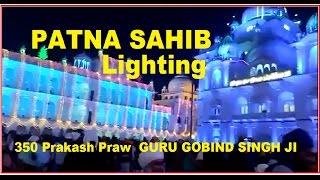 PATNA SAHIB  tent city  lighting patna 350 Prakash Praw  GURU GOBIND SINGH JI 5 jan 2017 celebrating