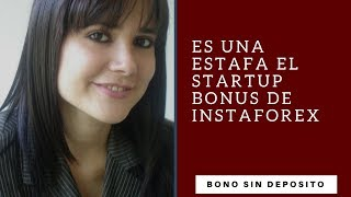 Es Una Estafa el Startup Bonus de Instaforex -Bono sin Deposit…