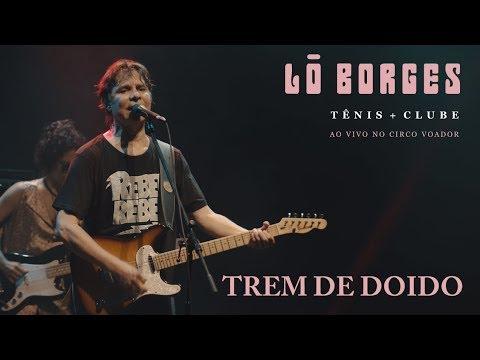 Download Lô Borges - Trem de Doido (Ao Vivo)